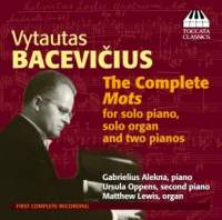 Bacevicius: The Complete Mots for solo piano, solo organ and two pianos
