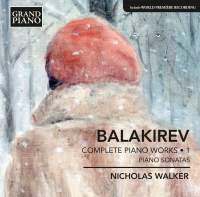 Balakirev: Complete Piano Works, Vol. 1
