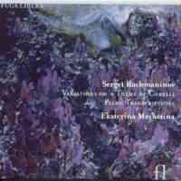 Sergey Rachmaninov - Variations and Piano Transcriptions